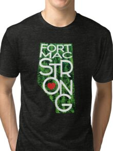 Fort Mac Strong - Alberta Wildfire Support Tri-blend T-Shirt