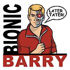 Bionic Barry by EJTees