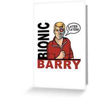 Bionic Barry Greeting Card