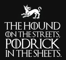 The hound on the streets, Podrick in the sheets by MalcolmWest