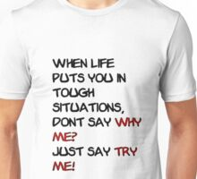 When Life Puts You in a Tough Situation... Unisex T-Shirt