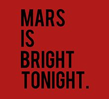 Mars is Bright Tonight by crispians