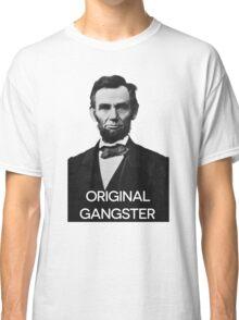 Abraham Lincoln Orignal Gangster Classic T-Shirt