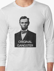 Abraham Lincoln Orignal Gangster Long Sleeve T-Shirt