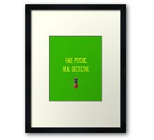 Fake Psychic. Real Dectective.  Framed Print