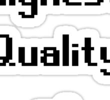The Highest Quality of Pixels Sticker