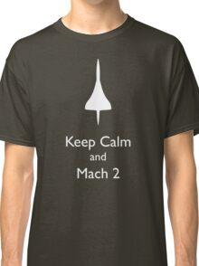 Keep Calm and Mach 2 Classic T-Shirt