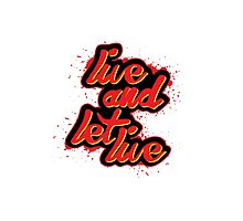 Live and let live! Photographic Print