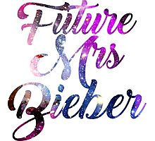 Future Mrs Bieber - Justin Bieber  Photographic Print