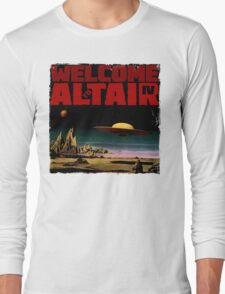Altair IV... Welcome Long Sleeve T-Shirt