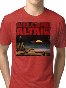 Altair IV... Welcome Tri-blend T-Shirt