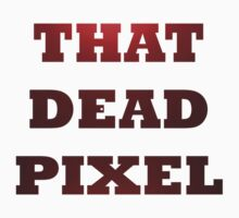 That dead pixel Kids Tee