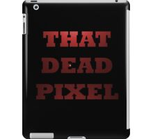 That dead pixel iPad Case/Skin