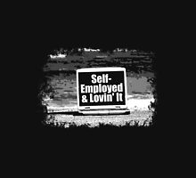 SELF-EMPLOYED & LOVING IT Unisex T-Shirt
