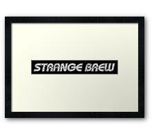 Strange Brew [white] Framed Print