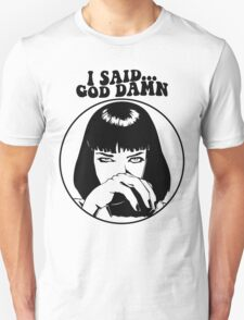 Pulp Fiction - Mia Wallace - God Damn Unisex T-Shirt