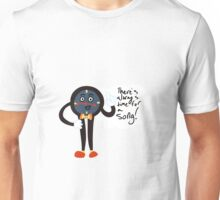 There's always time for a song! Unisex T-Shirt