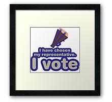 I have chosen my representative, I vote Framed Print