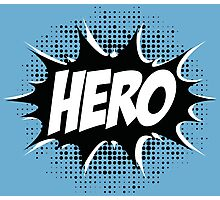 Hero, Comic, Superhero, Super, Winner, Superheroes, Chef, Boss Photographic Print