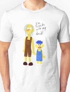 He's friends with his dad Unisex T-Shirt
