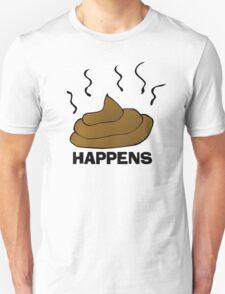 Poop Happens  T-Shirt