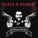 "PLATA O PLOMO ""Pablo Escobar"" by mqdesigns13"