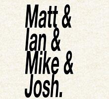 Matt & Mike & Ian & Josh Hoodie