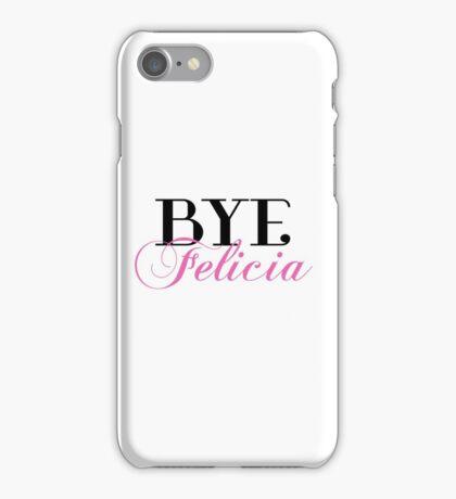 BYE Felicia Sassy Slang Humor iPhone Case/Skin
