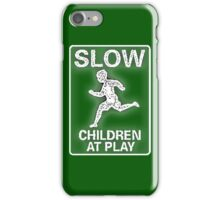 Funny Signs - Slow Children at Play iPhone Case/Skin