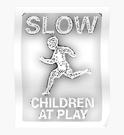 Funny Signs - Slow Children at Play Poster