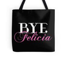 BYE Felicia Sassy Slang Humor Tote Bag