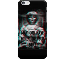 Annabelle! May God have mercy on your Soul! iPhone Case/Skin