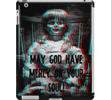 Annabelle! May God have mercy on your Soul! iPad Case/Skin
