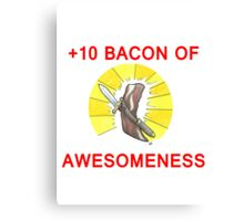 +10 Bacon of Awesomeness Canvas Print