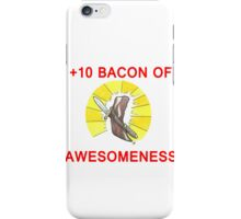 +10 Bacon of Awesomeness iPhone Case/Skin