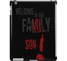 Welcome to the Family Son iPad Case/Skin