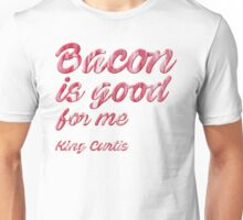 King Curtis. Bacon. Unisex T-Shirt
