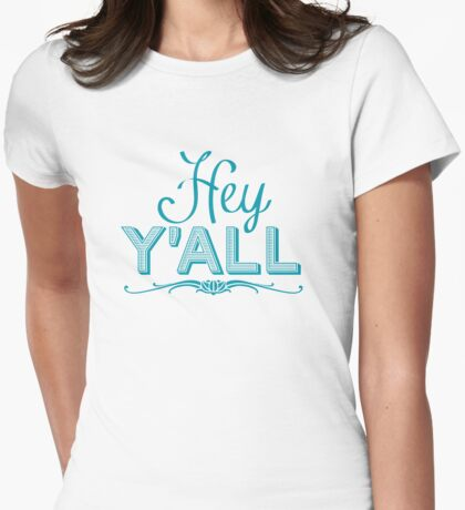 Hey Y'all Womens Fitted T-Shirt