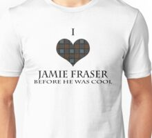 I ♥ JAMIE FRASER (Before He Was Cool) Unisex T-Shirt