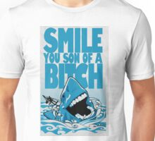 Smile You Son Of A Bitch  Unisex T-Shirt