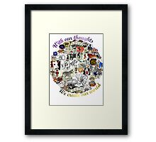 Our thoughts create our world Framed Print