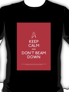 Keep calm and don't beam down. T-Shirt
