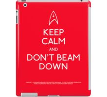 Keep calm and don't beam down. iPad Case/Skin