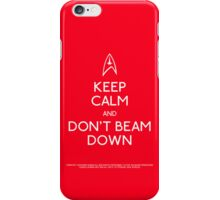 Keep calm and don't beam down. iPhone Case/Skin