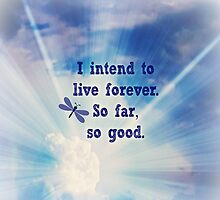 I intend to live forever by Scott Mitchell