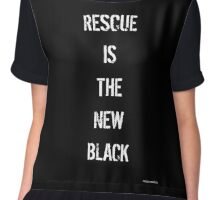 RESCUE IS THE NEW BLACK - Black on White Chiffon Top