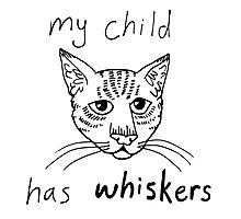 My Child Has Whiskers Photographic Print