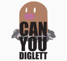 Can You Diglett..... YES YOU CAN! by Missajrolls