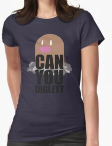 Can You Diglett..... YES YOU CAN! Womens Fitted T-Shirt