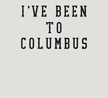 IVE BEEN TO COLUMBUS Unisex T-Shirt